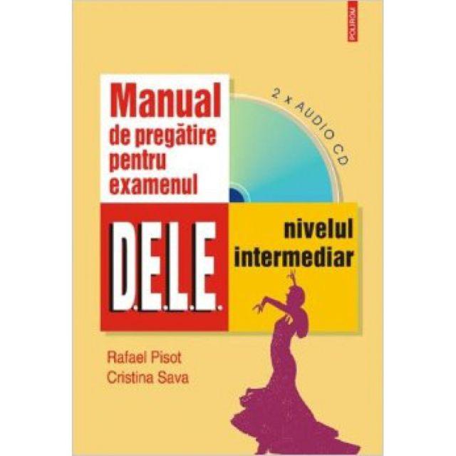MANUAL DE PREGATIRE PENTRU EXAMENUL D.E.L.E.