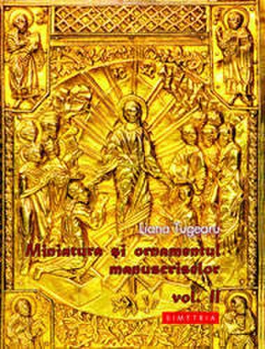 MINIATURA SI ORNAMENTUL MANUSCRISELOR, VOL 2