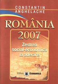 ROMANIA 2007-ZESTREA SOCIAL-ECONOMICA LA
