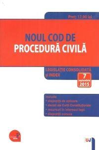 NOUL COD DE PROCEDURA CIVILA: LEGISLATIE CONSOLIDATA SI INDEX: 7 SEPTEMBRIE 2015