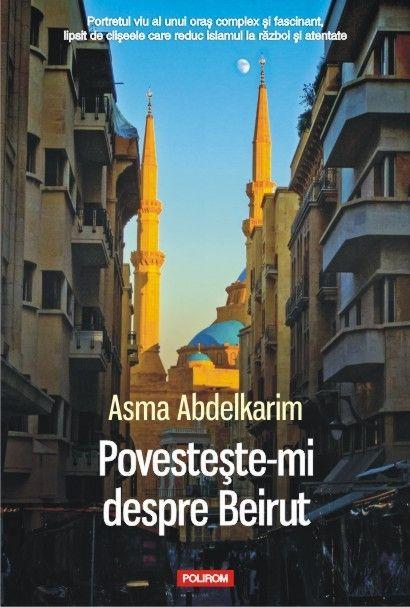 POVESTESTE-MI DESPRE BEIRUT
