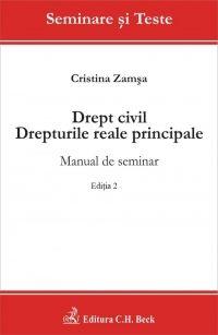 DREPT CIVIL DREPTURILE REALE PRINCIPALE MANUAL DE SEMINAR EDITIA 2