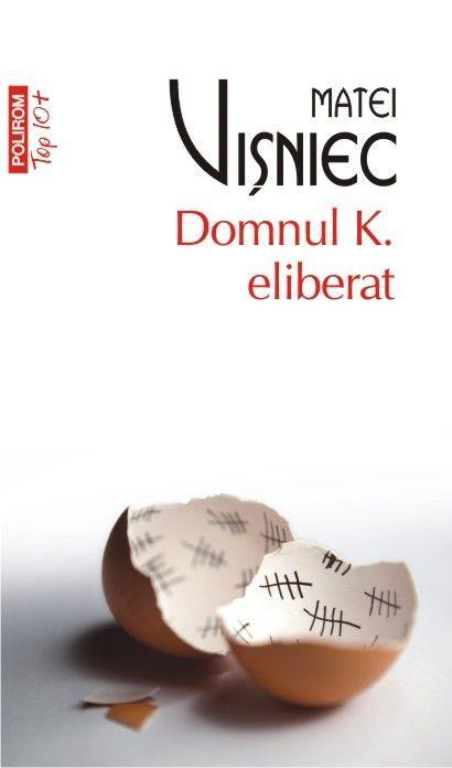 DOMNUL K. ELIBERAT TOP 10