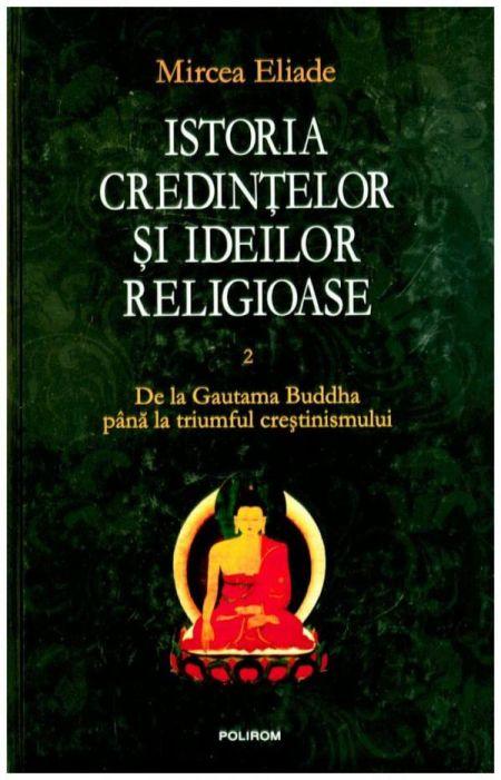 ISTORIA CREDINTELOR SI IDEILOR RELIGIOASE VOLUMUL 2