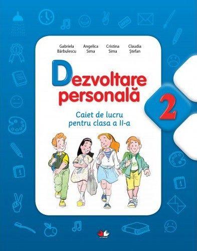 DEZVOLTARE PERSONALA. CAIET DE LUCRU PENTRU CLASA A II-A