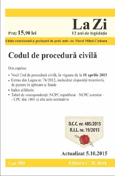 CODUL DE PROCEDURA CIVILA LA ZI COD 581 (ACT 05.10.2015)