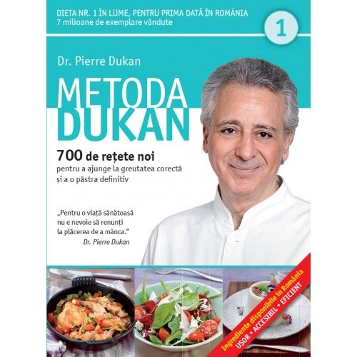 METODA DUKAN. 700 DE RETETE NOI. VOL 1