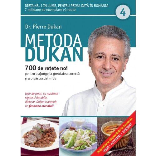 METODA DUKAN. 700 DE RETETE NOI. VOL 4
