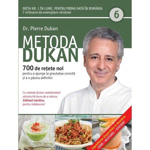 METODA DUKAN. 700 DE RETETE NOI. VOL 6