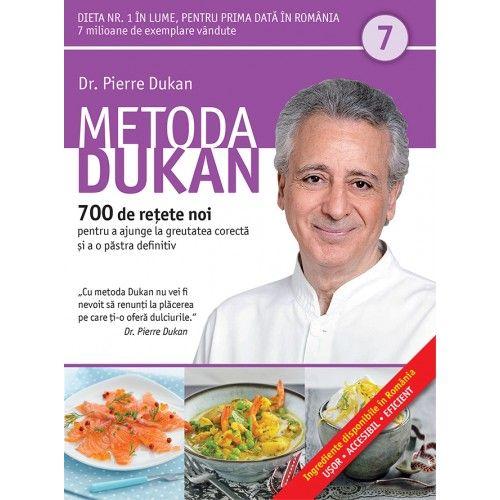 METODA DUKAN. 700 DE RETETE NOI. VOL 7