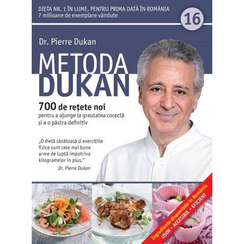 METODA DUKAN. 700 DE RETETE NOI. VOL 16