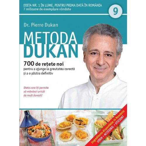 METODA DUKAN. 700 DE RETETE NOI. VOL 9