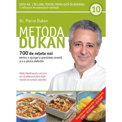 METODA DUKAN. 700 DE RETETE NOI. VOL 10