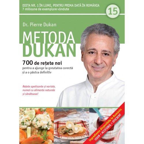 METODA DUKAN. 700 DE RETETE NOI. VOL 15