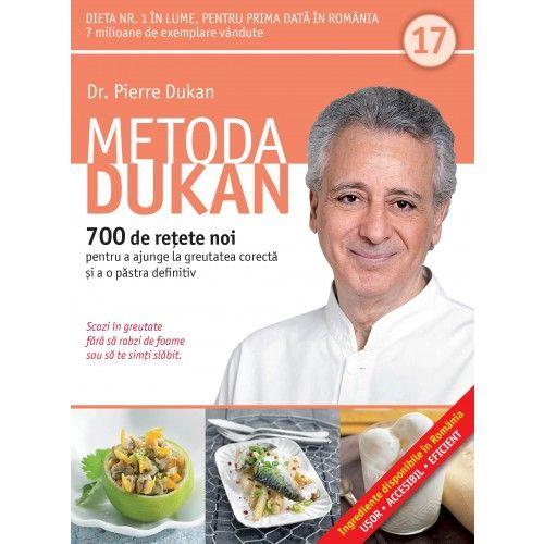 METODA DUKAN. 700 DE RETETE NOI. VOL 17