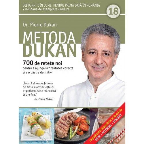 METODA DUKAN. 700 DE RETETE NOI. VOL 18