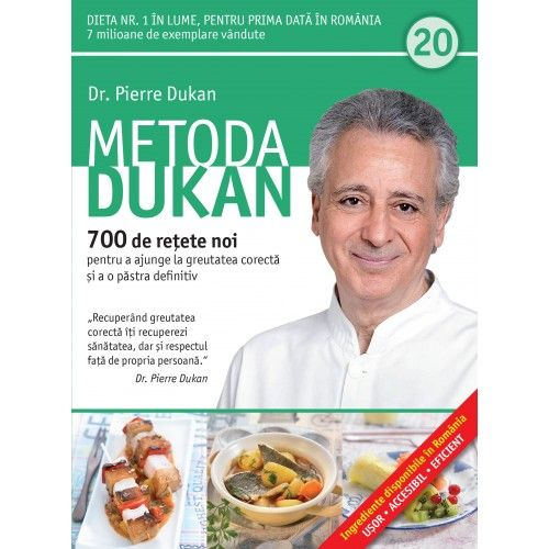 METODA DUKAN. 700 DE RETETE NOI. VOL 20