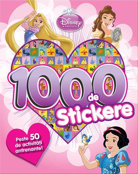 DISNEY. PRINTESE. 1000 DE STICKERE. PESTE 50 DE ACTIVITATI ANTRENANTE