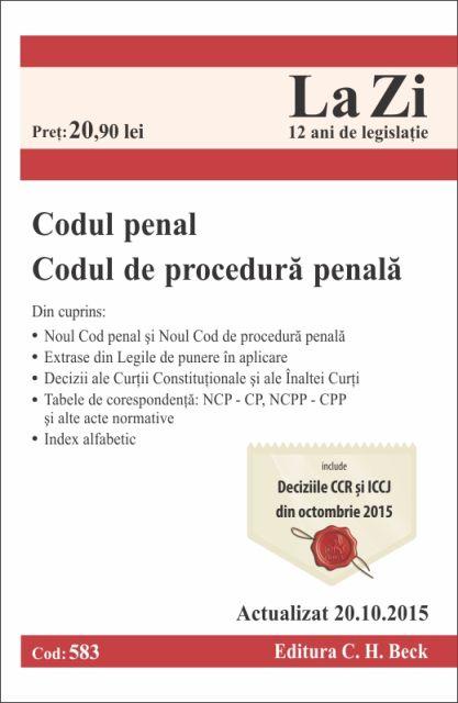 CODUL PENAL CODUL DE PROCEDURA PENALA LA ZI COD 583 ( ACT 20.10.2015)