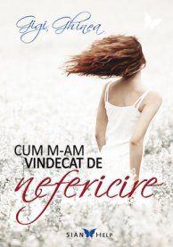 CUM M-AM VINDECAT DE NEFERICIRE