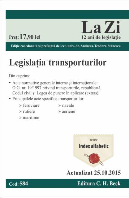 LEGISLATIA TRANSPORTURILOR LA ZI COD 584 (ACT 25.10.2015)