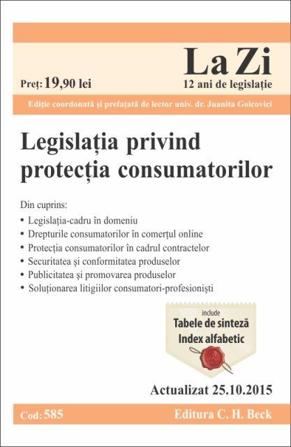 LEGISLATIA PRIVIND PROTECTIA CONSUMATORILOR LA ZI COD 585 (ACT 20.10.2015)