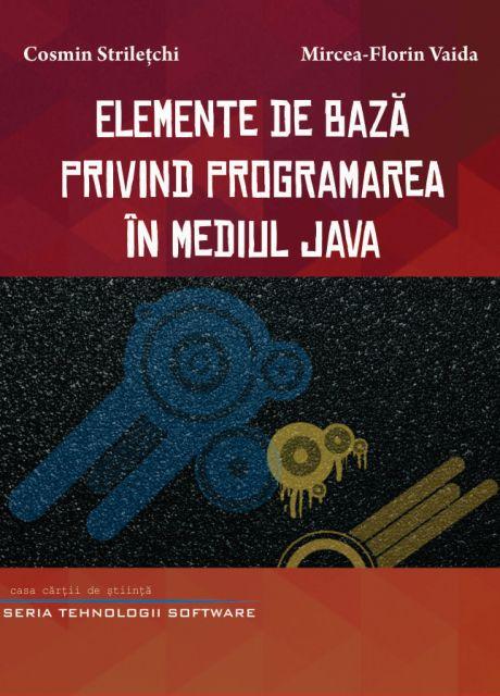 ELEMENTE DE BAZA PRIVIND PROGRAMAREA IN MEDIUL JAVA