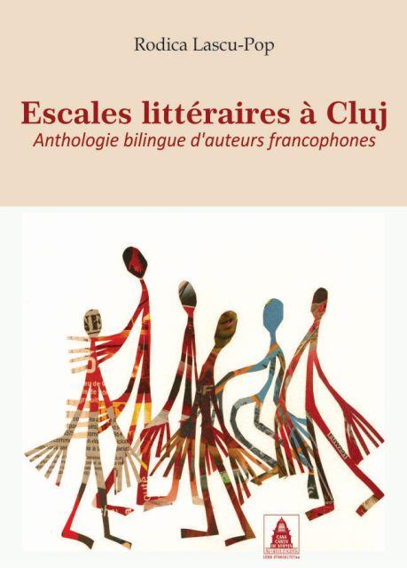 ESCALE LITERARE LA CLUJ. ANTOLOGIE BILINGVA DE AUTORI FRANCOFONI