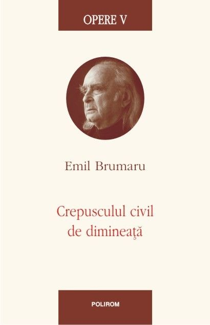 OPERE V: CREPUSCULUL CIVIL DE DIMINEATA
