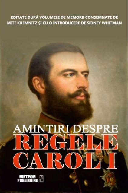 AMINTIRI DESPRE REGELE CAROL I