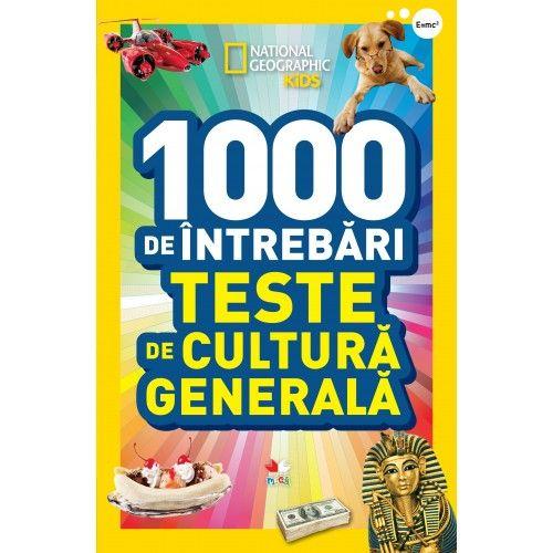 1000 DE INTREBARI. TESTE DE CULTURA GENERALA. VOL 1