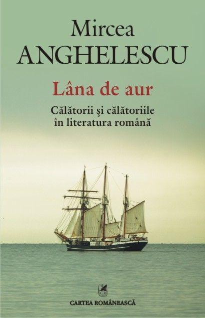 LANA DE AUR. CALATORII SI CALATORIILE IN LITERATURA ROMANA