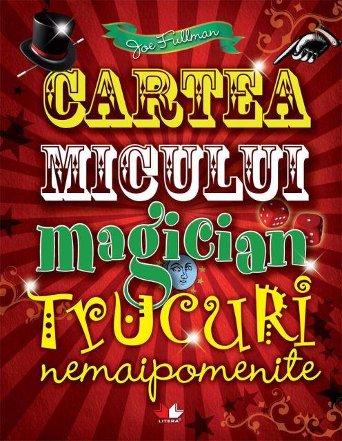 CARTEA MICULUI MAGICIAN: TRUCURI NEMAIPOMENITE