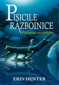PISICILE RAZBOINICE. PADUREA SECRETELOR, VOL 3
