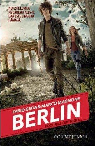 BERLIN. FOCURILE DIN TEGEL (BERLIN, VOL 1)