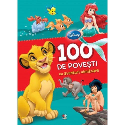 DISNEY. 100 DE POVESTI CU AVENTURI UIMITOARE. VOL 1