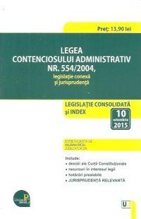 LEGEA CONTENCIOSULUI ADMINISTRATIV NR. 554/2004, LEGISLATIE CONEXA SI JURISPRUDENTA. LEGISLATIE CONS