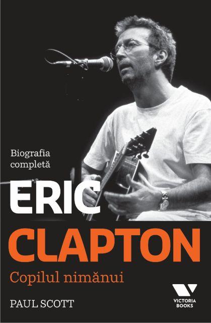 ERIC CLAPTON. COPILUL NIMANUI