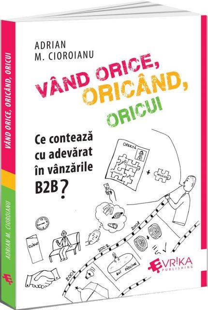 VAND ORICE, ORICAND, ORICUI. CE CONTEAZA CU ADEVARAT IN VANZARILE B2B