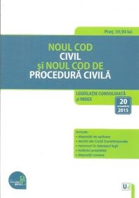 NOUL COD CIVIL SI NOUL COD DE PROCEDURA CIVILA. LEGISLATIE CONSOLIDATA SI INDEX. 20 OCT 2015