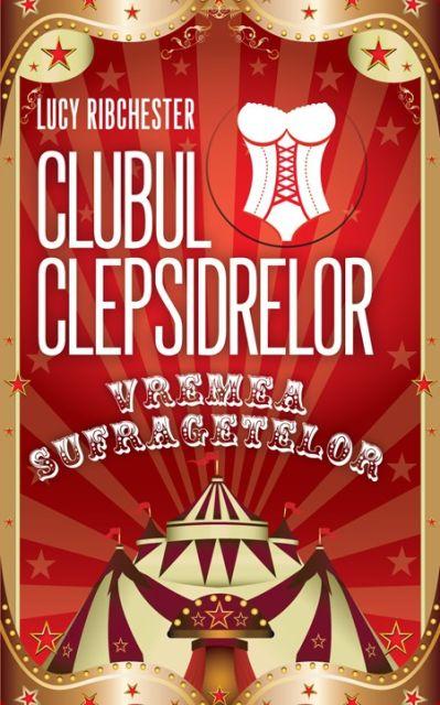 CLUBUL CLEPSIDRELOR. VREMEA SUFRAGETELOR