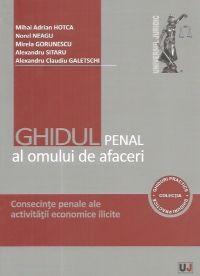 GHIDUL PENAL AL OMULUI DE AFACERI. CONSECINTE PENALE ALE ACTIVITATII ECONOMICE ILICITE