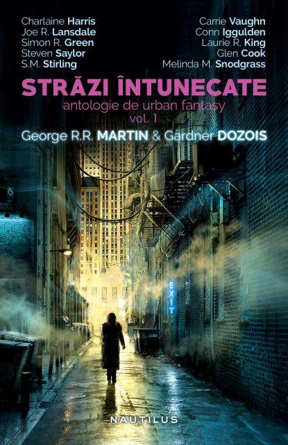 STRAZI INTUNECATE (ANTOLOGIE DE URBAN FANTASY, VOL 1)