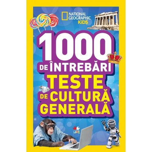 1000 DE INTREBARI. TESTE DE CULTURA GENERALA. VOL 2