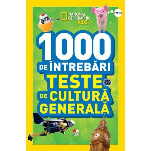 1000 DE INTREBARI. TESTE DE CULTURA GENERALA. VOL 3