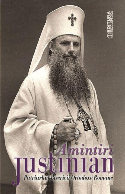 AMINTIRI DE JUSTINIAN PATRIAHUL BISERICII