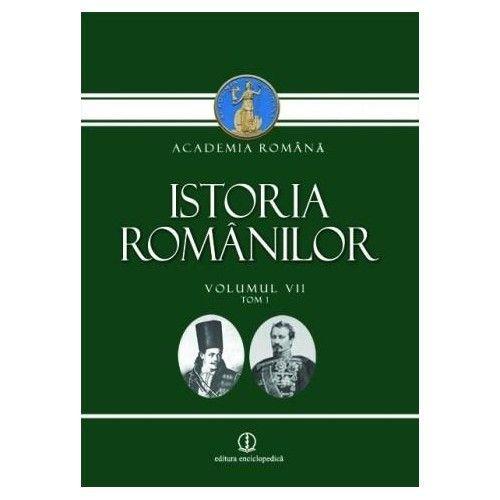 ISTORIA ROMANILOR VOLUMUL VII, TOM 1 SI TOM 2