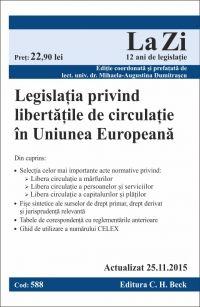 LEGISLATIA PRIVIND LIBERTATILE DE CIRCULATIE IN UE LA ZI COD 588 (ACT 25.11.2015)