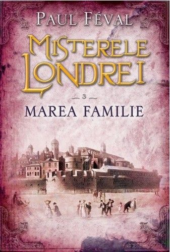 MISTERELE LONDREI. MAREA FAMILIE. VOL 3