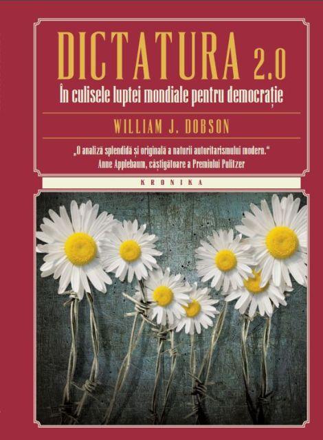 DICTATURA 2.0. IN CULISELE LUPTEI MONDIALE PENTRU DEMOCRATIE